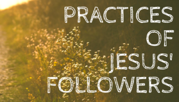 Practices of Jesus' Followers