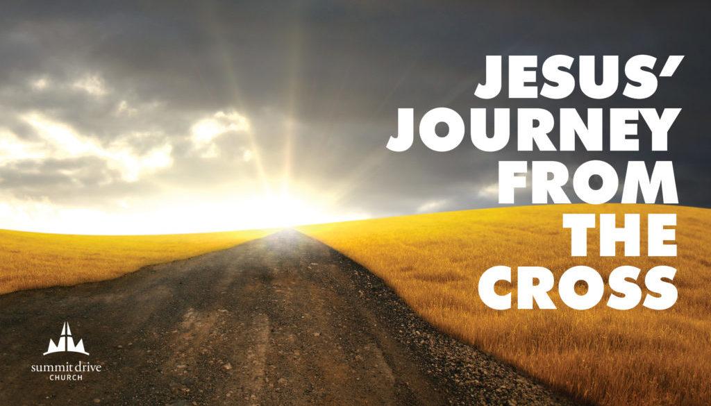 Jesus' Jorney from the Cross